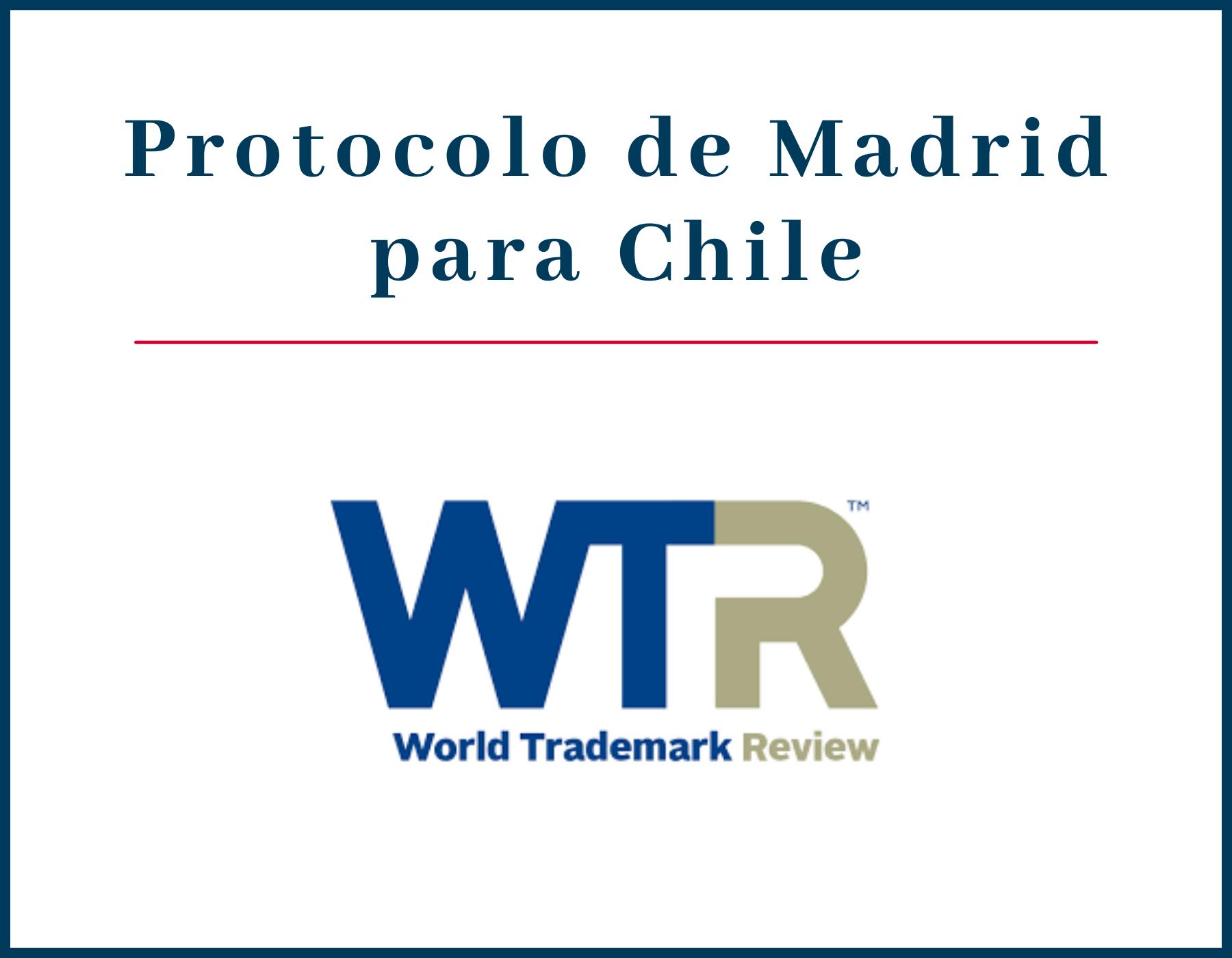 """Sofía Covarrubias comentó para World Trademark Review en """"No estamos seguros de que sea el momento adecuado: los profesionales cuestionan la decisión de Chile de aprobar el protocolo de Madrid""""."""